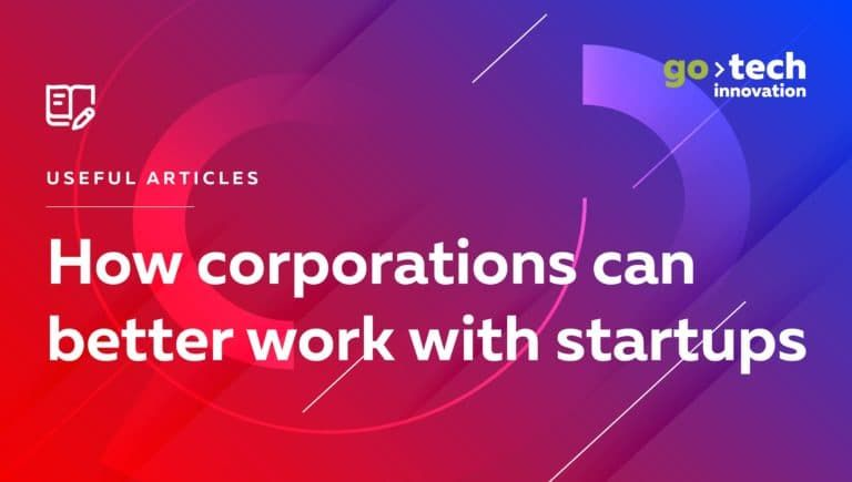 How Corporations Can Better Work With Startups