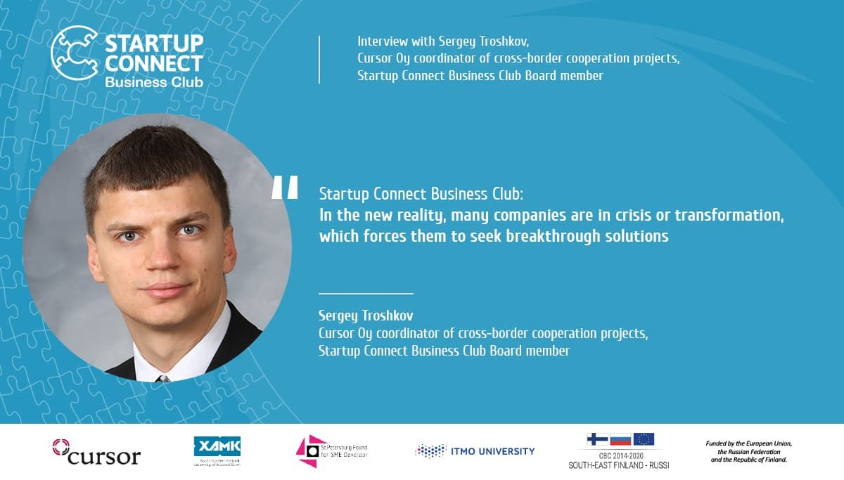 Interview with Sergey Troshkov, Cursor Oy coordinator of cross-border cooperation projects, Startup Connect Business Club Board member