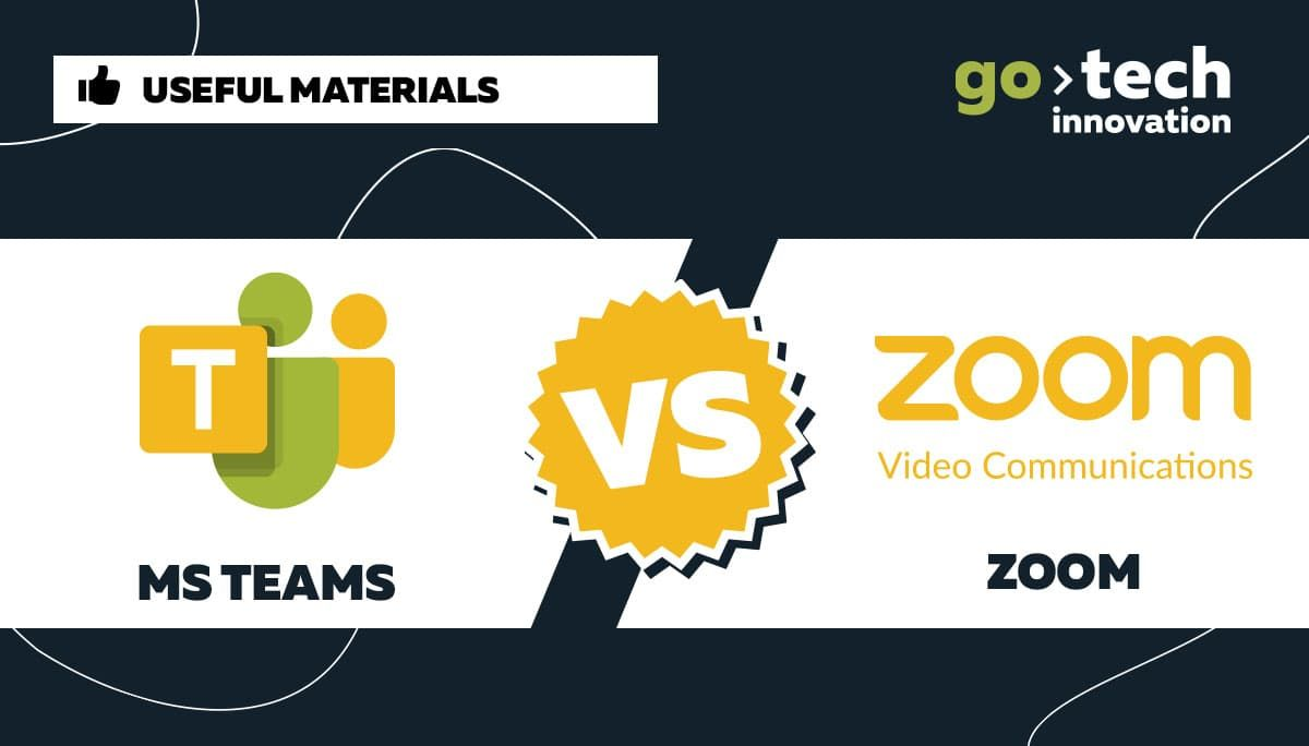 Getting ready for an online event and not sure what to choose? GoTech Innovation shares experience on using Zoom and MS Teams