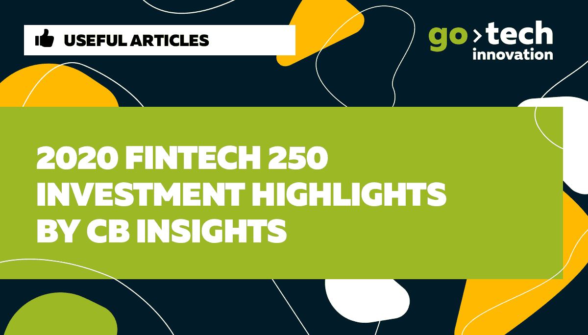 2020 Fintech 250: Investment Highlights by CB Insights