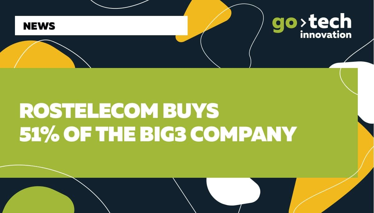 Rostelecom buys 51% of the Big3 company