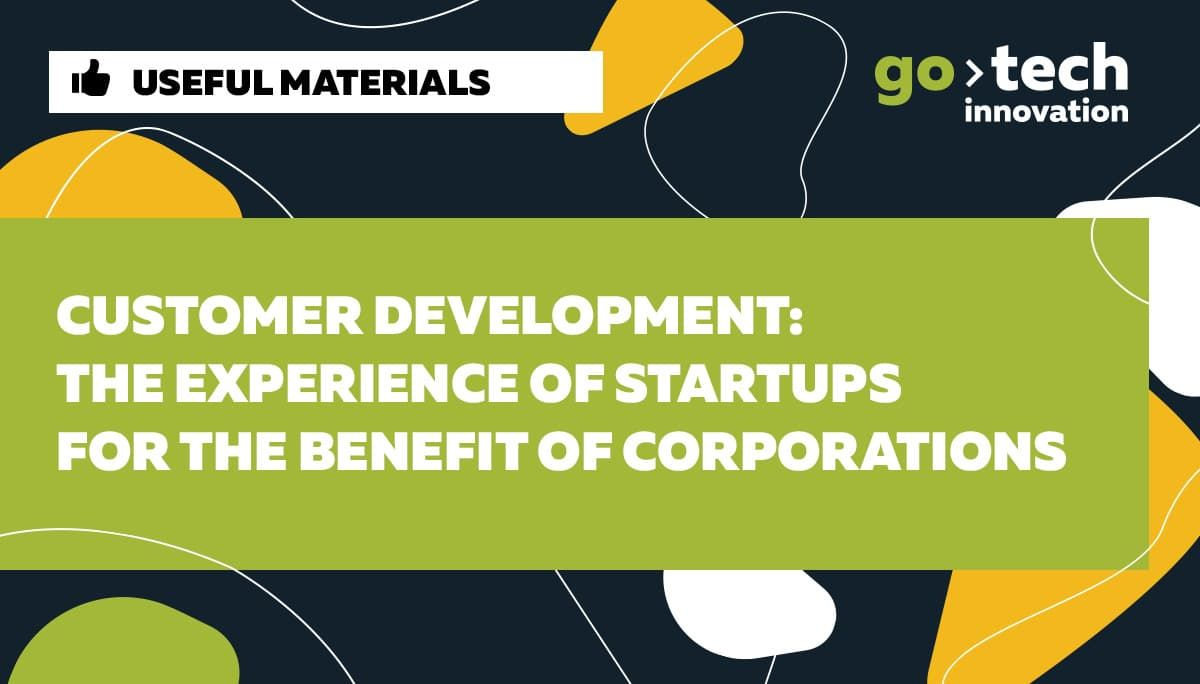 Customer Development: the experience of startups for the benefit of corporations