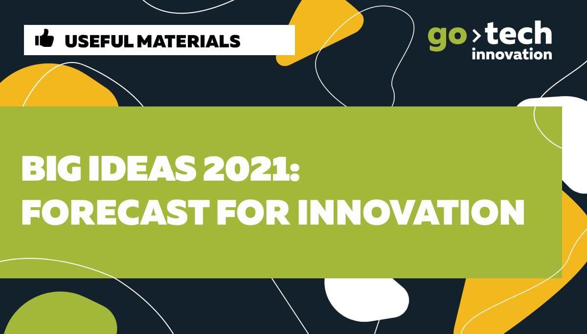 Big Ideas 2021: Forecast for Innovation