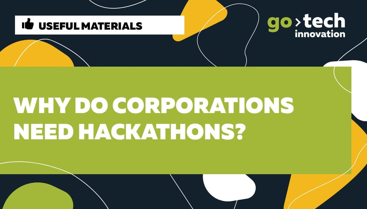 Why do corporations need hackathons?