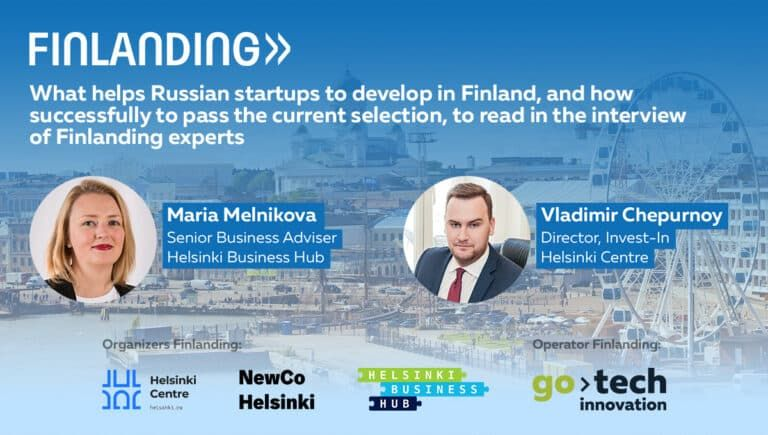 The current restrictions only stimulate startups to enter Finland from Russia